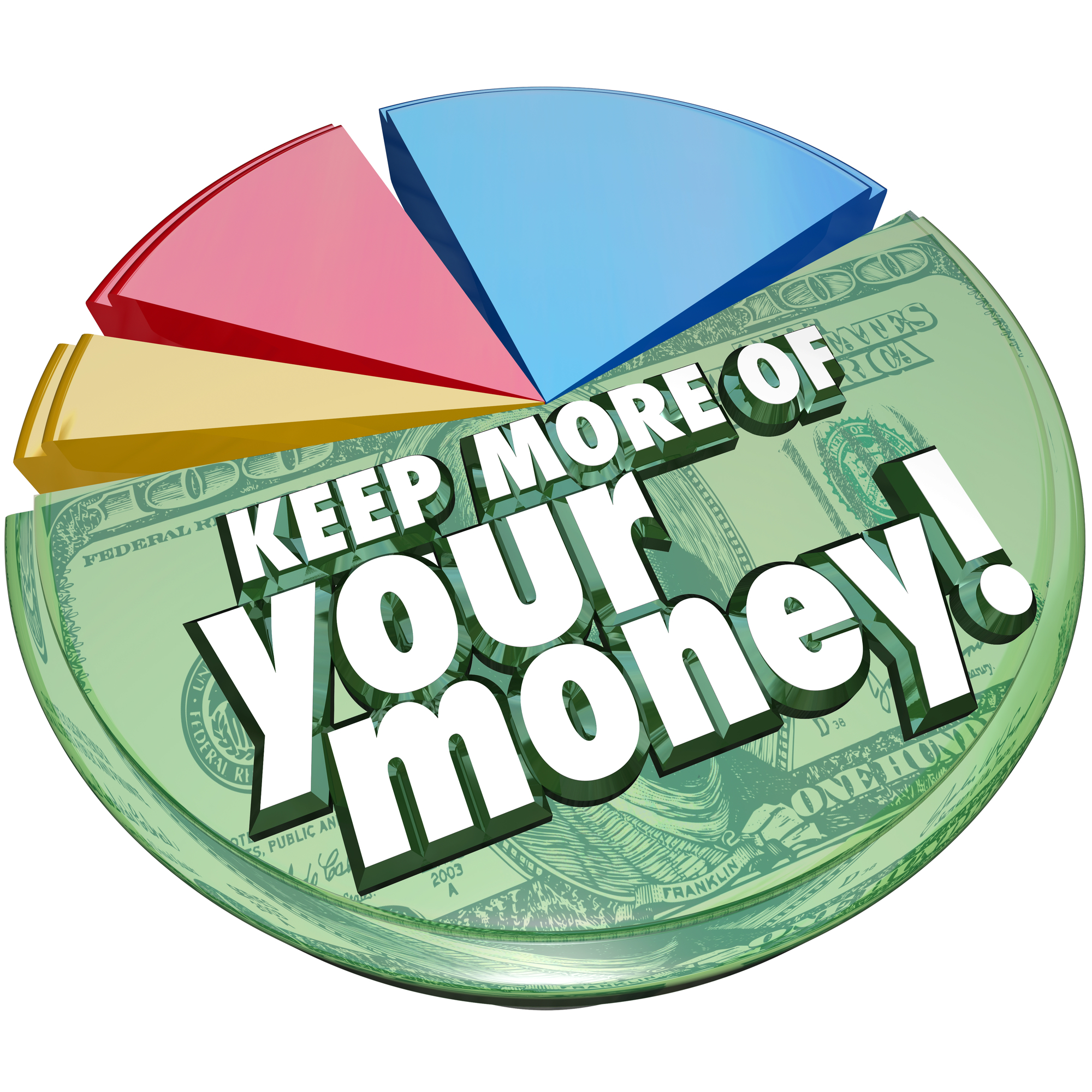 Keep More of Your Money Pie Chart Taxes Fees Costs Higher Percent Concept